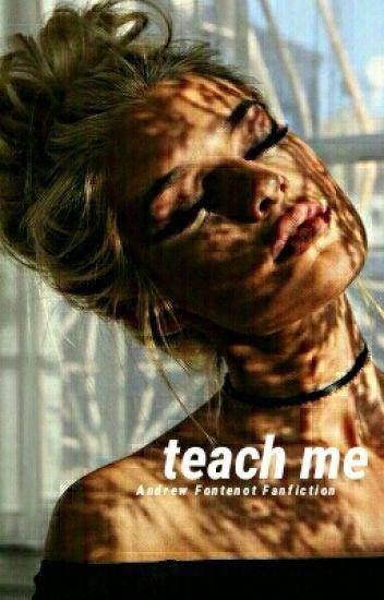 Teach Me // a.f