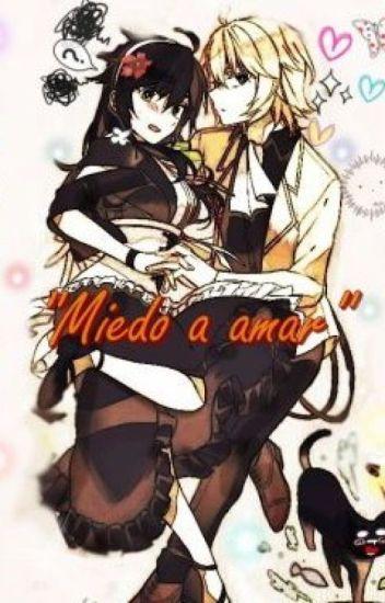 ''Miedo a amar...'' (MikaxTu) (YuuxTu)