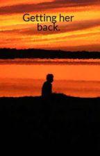 Getting her back. by Alisha01