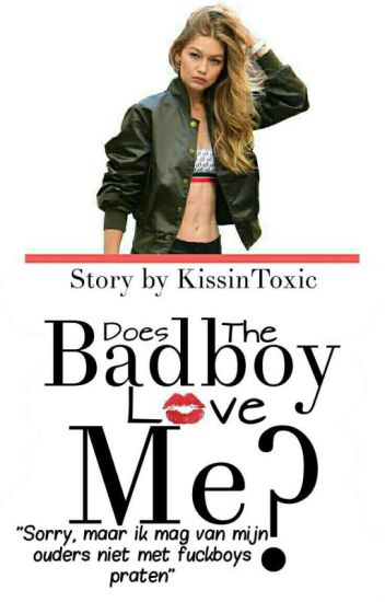Does The Badboy Love Me? Delen 1-2-3