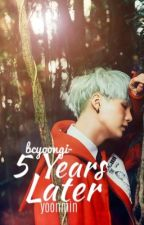 5 Years Later || yoonmin short story by bcyoongi-