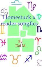 Homestuck x reader song fics by Heir_of_Heart_