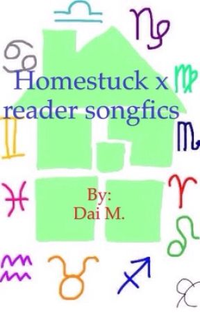 Homestuck x reader song fics by Heir_of_Heart_