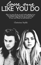 Love Me Like You Do [H.S] by Kirstie_Styles