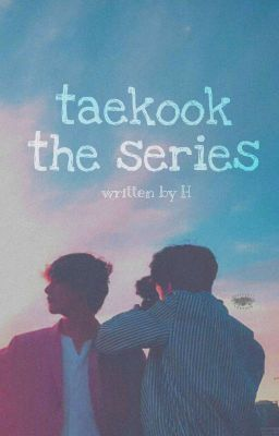 taekook the series
