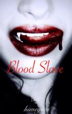 Blood Slave (boyxboy) by himeyaoi