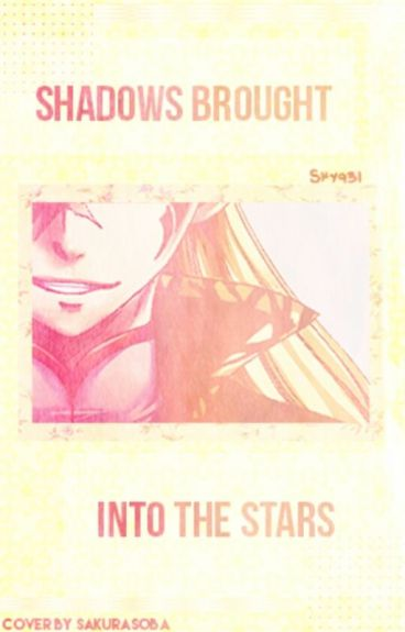 Shadows brought into the stars (book 1)