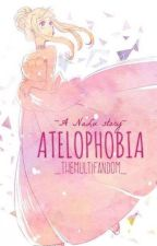 ☾ Atelophobia - NaLu ☽ by itskaybruh