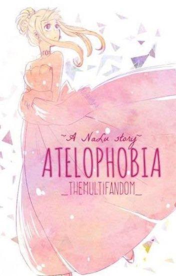☾ Atelophobia - NaLu ☽