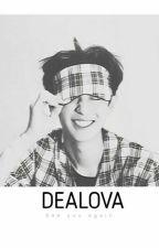 DEALOVA [EXO CHANYEOL FANFICTION] by bumblebiii