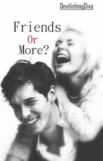 Friends Or More?