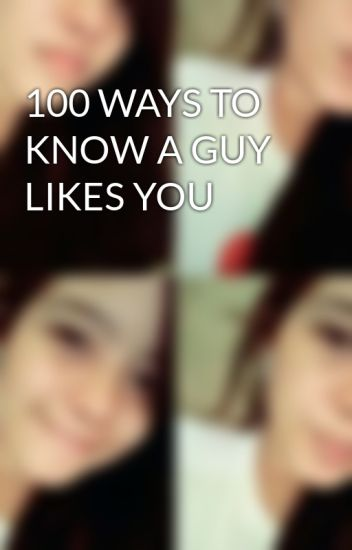 100 signs a guy likes you