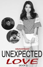 Unexpected Love Book 2 :) by Verlanceprincess