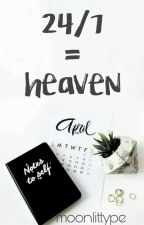 24/7 = Heaven by moonlittype