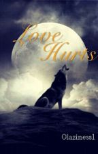 Love Hurts  by 0laziness1