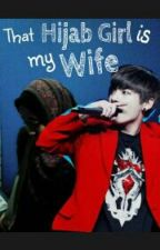 That Hijab Girl is my Wife! (Jungkook) by HaHiMe