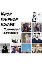 Kpop, Khiphop, Basically Kwave | Scenarios, Oneshots, Mini Series by inspiredkwriter