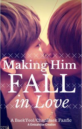 Making Him Fall in Love?(BAEK YEOL School Romance/FLUFF/ANGST) by sUyeOlxx