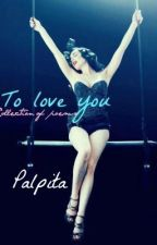 To love you by Palpita