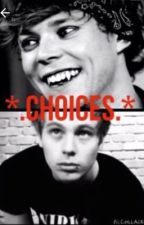 *.CHOICES.* (a Luke Hemmings and Ashton Irwin vampire story) by shnuffels