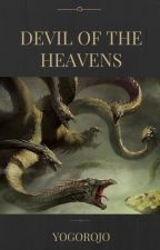 Devil of the Heavens (#Wattys2015) by yogorojo