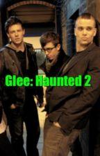 Glee Tale: Haunted 2 by SkazR2016
