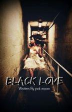 Black Love by pnk_moon