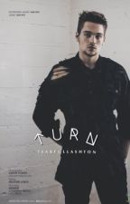 Turn ∇   l.d by tearfullashton