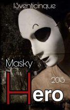 Masky - Hero by I3venticinque