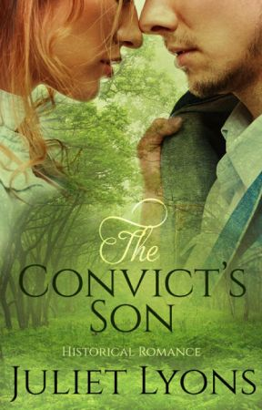 The Convict's Son (Weekly Updates) by julietlyons