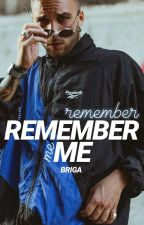 Remember me| Briga. by SaraRalini