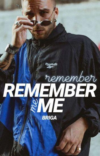Remember me| Briga.