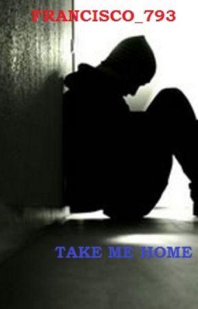Take me home by Francisco793