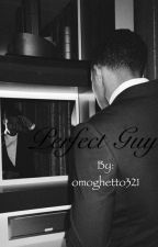 Perfect Guy by omoghetto321