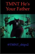 TMNT he's your father scenarios by tmnt_ships2