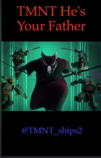 TMNT he's your father scenarios
