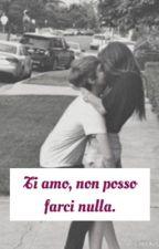Ti amo, non posso farci nulla. by love00002