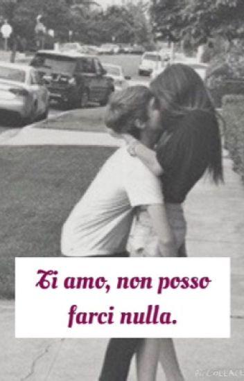 Ti amo, non posso farci nulla.