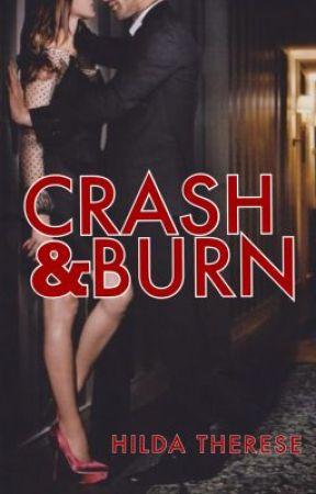 Crash and Burn by falleninfinitybooks