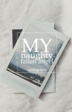 My Naughty Fallen Angel // Fin. by springrains