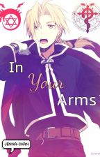 In Your Arms (Edward Elric x Reader) by smolbeanjenna