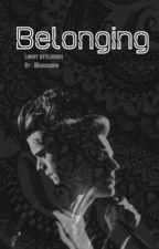 Belonging ( Larry Stylinson ) by alwaysZAFSA