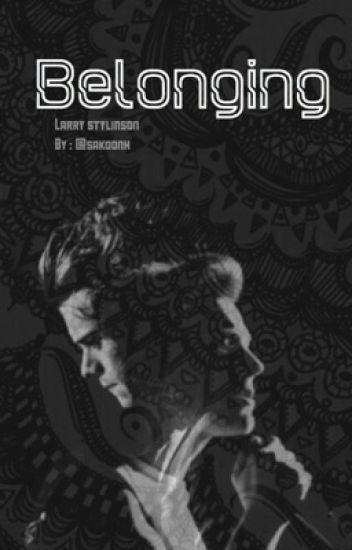 Belonging ( Larry Stylinson )