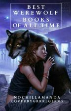 Best Werewolf Books Of All Time by vixlyez