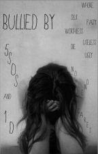 Bullied by 5SOS and 1D by fuk_u_calum