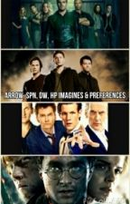 Arrow, Supernatural, Doctor Who, And Harry Potter Imagines And Preferences by music_ismy_escape