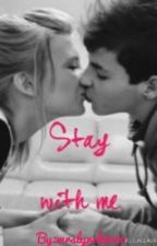 Stay with me (sequel to new in town) by MrsLynch8000