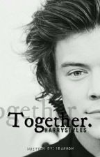 TOGETHER | H.S [Completed] by 18arrow