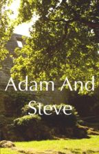 Adam and Steve by SwaggyFanfics