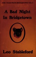A Bad Night In Bridgetown by LeoStableford